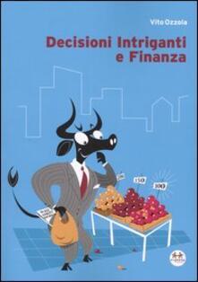 Decisioni intriganti e finanza - Vito Ozzola - copertina