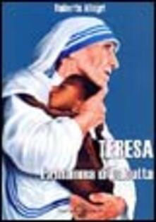 Teresa. La mamma di Calcutta - Roberto Allegri - copertina