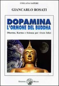 Dopamina. L'ormone del Buddha