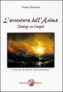 L' avventura dell'anima. Dialogo con l'angelo - Tiziano Guerzoni - copertina