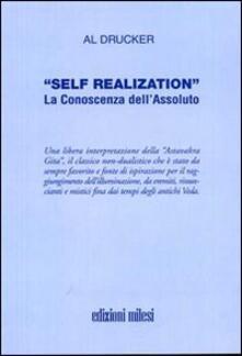 Self realization. La conoscenza dell'assoluto - Al Drucker - copertina