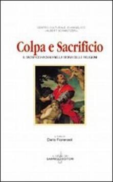 Colpa e sacrificio. Il sacrificio vicario nella storia delle religioni - copertina