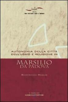 Autonomia della città dell'uomo e religione in Marsilio da Padova - Gianfranco Maglio - copertina