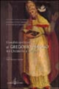 L' eredità spirituale di Gregorio Magno tra Occidente e Oriente