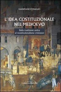 L' idea costituzionale nel Medioevo. Dalla tradizione antica al «costituzionalismo cristiano»
