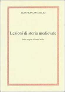 Lezioni di storia medievale. Dalle origini all'anno mille - Gianfranco Maglio - copertina