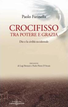 Crocifisso tra potere e grazia. Dio e la civiltà occidentale - Paolo Farinella - copertina