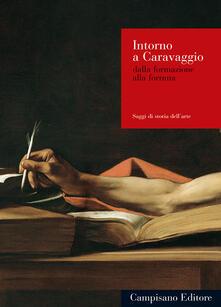 Intorno a Caravaggio. Dalla formazione alla fortuna - copertina