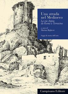 Radiospeed.it Una strada nel Medioevo. La via Appia da Roma a Terracina Image