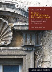 In casa dell'illustrissimo Bernardino Scotti. Questioni architettoniche e figurative nella Narni del Cinquecento - Alessandro Novelli - copertina