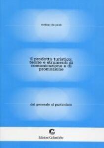 Il prodotto turistico: teorie e strumenti di comunicazione e di promozione. Dal generale al particolare