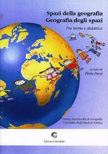 Grandtoureventi.it Spazi della geografia. Geografia degli spazi. Tra teoria e didattica Image