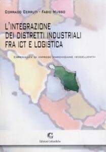 L' integrazione dei distretti industriali fra ICT e logistica. Esperienze di imprese marchigiane «eccellenti»
