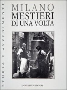 Milano. Mestieri di una volta - Corio,Fontana - copertina