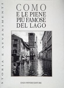 Como e le piene più famose del lago - Cencio Poggi,Cesare Cantù - copertina