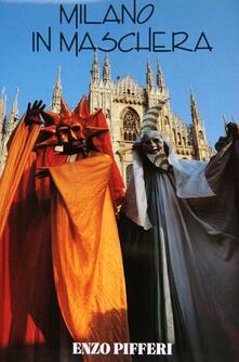 Milano in maschera - Enzo Pifferi - copertina