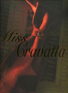 Miss cravatta - Enzo Pifferi,Stefania Pifferi,Alberto Longatti - copertina