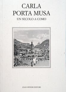 Carla Porta Musa. Un secolo a Como - Pietro Berra - copertina