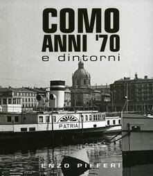 Como anni '70 e dintorni - Enzo Pifferi,Alberto Longatti - copertina