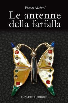 Le antenne della farfalla - Franco Molteni - copertina