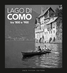 Lago di Como tra '800 e '900. Ediz. illustrata - Alessandro Sallusti,Giuseppe Brusadelli,Carlo Briccola - copertina