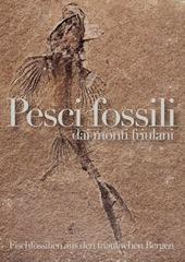 Copertina  Pesci fossili dal Triassico dei monti friulani = Fischfossilien der Trias in den Bergen Friauls