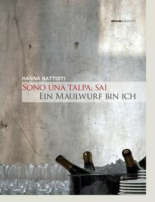 Sono una talpa, sai-Ein Maulwurf bin ich - Hanna Battisti - copertina