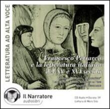 Il canzoniere di Francesco Petrarca e la letteratura italiana del XIV e XV secolo. Audiolibro. CD Audio - copertina