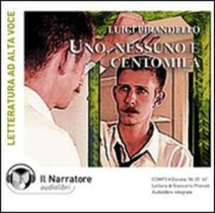 Uno, nessuno, centomila. Audiolibro. CD Audio formato MP3