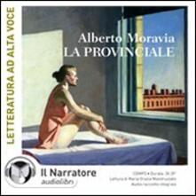 La provinciale. Audiolibro. CD Audio formato MP3 - Alberto Moravia - copertina