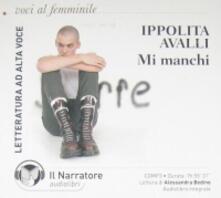Mi manchi. Audiolibro. CD Audio formato MP3. Ediz. integrale - Ippolita Avalli - copertina