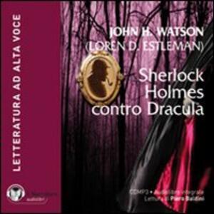 Sherlock Holmes contro Dracula. Audiolibro. CD Audio formato MP3. Ediz. integrale