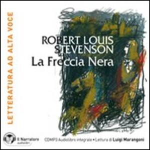 La freccia nera. Con e-text letto da Luigi Marangoni. Audiolibro. CD Audio formato MP3. Ediz. integrale
