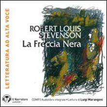 La freccia nera. Con e-text letto da Luigi Marangoni. Audiolibro. CD Audio formato MP3. Ediz. integrale - Robert Louis Stevenson - copertina
