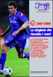Fiorentina 80 anni di storia. Aggiornamento 2007/08: La stagione che riscalda i cuori - Sandro Picchi - copertina