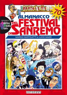 Almanacco del festival di Sanremo. Storia del festival alla vigilia della 70ª edizione - Marino Bartoletti,Lucio Mazzi - copertina