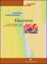 Educromo. Il metodo pedagogico clinico per vincere le difficoltà di lettura - Pesci Guido De Alberti Simona - wuz.it