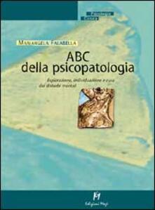 ABC della psicopatologia. Esplorazione, individuazione e cura dei disturbi mentali.pdf