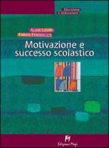 Motivazione e successo scolastico - Alain Lieury,Fabien Fenouillet - copertina