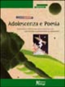 Adolescenza e poesia. Esplorazione dell'universo giovanile attraverso una raccolta di poesie scritte da adolescenti