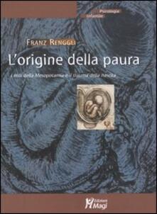L' origine della paura. I miti della Mesopotamia e il trauma della nascita - Franz Renggli - copertina