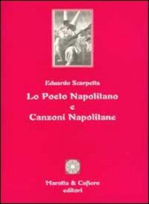 Lo poeto napolitano e canzoni napolitane
