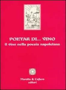 Poetar... di vino. Il vino nella poesia napoletana