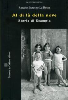 Al di là della neve. Storie di Scampia - Rosario Esposito La Rossa - copertina