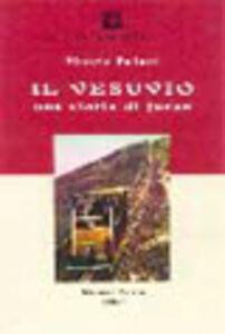 Libro Il Vesuvio. Una storia di fuoco Vittorio Paliotti
