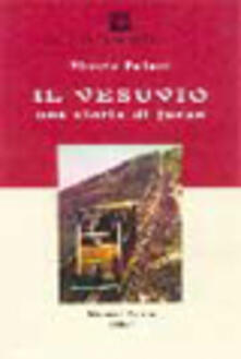 Il Vesuvio. Una storia di fuoco - Vittorio Paliotti - copertina