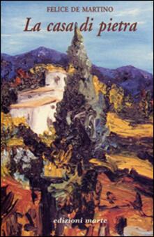 La casa di pietra - Felice De Martino - copertina
