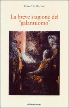 La breve stagione di un galantuomo - Felice De Martino - copertina