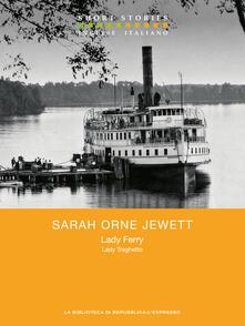 Lady Ferry-Lady Traghetto - Elena Colombo,Sarah Orne Jewett - ebook