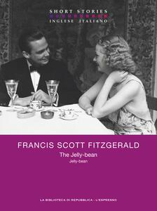 The Jelly-bean. Ediz. italiana e inglese - Francis Scott Fitzgerald,Elisabetta Querci - ebook